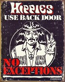 No Exceptions Hippies Use Back Door