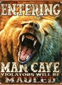 Entering Man Cave Beware