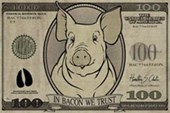 In Bacon We Trust The International Currency