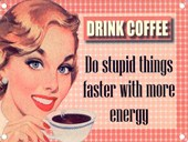 Do Stupid Things Coffee