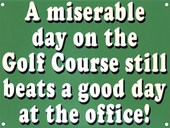 A Day on the Golf Course Better Than Work