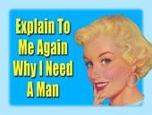 Why I need a Man Retro Humour