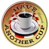 Have Another Cup Fresh Brewed Coffee
