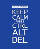 Keep Calm Press Ctrl Alt Del System Failure, Keep Calm And Carry On