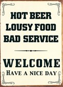 Hot Beer, Lousy Food, Bad Service Welcome
