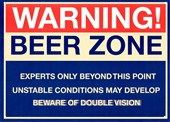 Warning Beer Zone Experts Only