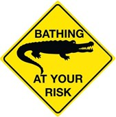 Bathing At Your Own Risk Warning!