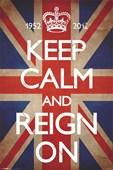 Keep Calm & Reign On Keep Calm and Carry On