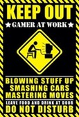 Gamer at Work Warning Sign
