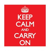 A Stoical Wartime Message Keep Calm and Carry On