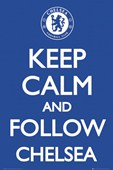 Keep Calm and Follow Chelsea Chelsea Football Club