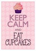 Keep Calm & Eat Cupcakes Keep Calm & Carry On