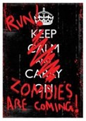 Run! Zombies Are Coming Keep Calm & Carry On