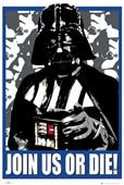 Join us or Die! - Darth Vader Star Wars 30th Anninversary