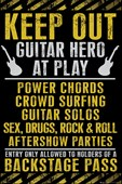 Keep Out Guitar Hero at Play