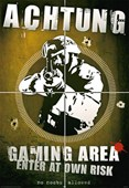 Achtung Gaming Area Enter At Own Risk