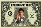 Who Do I Trust? I Trust Me Al Pacino - Scarface