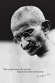 Live as if you were to Die Tomorrow Mahatma Gandhi