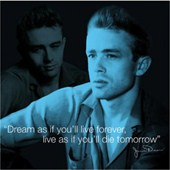 Dream As If You'll Live Forever� James Dean
