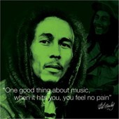 One Good Thing About Music� Bob Marley