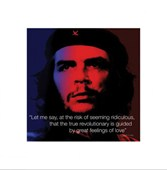 The True Revolutionary is Guided by Love Che Guevara