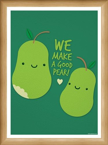 Framed Framed We Make A Good Pear - What a Sweet Pearing