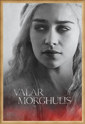 Framed Framed Daenerys - Valar Morghulis - Game Of Thrones