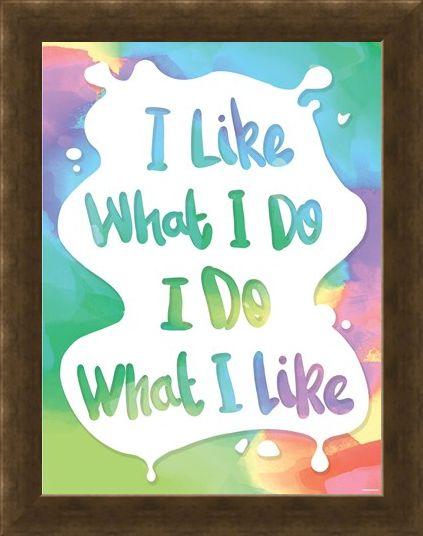 Framed Framed I Like What I Do Mini Poster - Humourus Quote