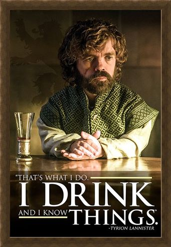 Framed Framed Tyrion I Drink And I Know Things - Game of Thrones
