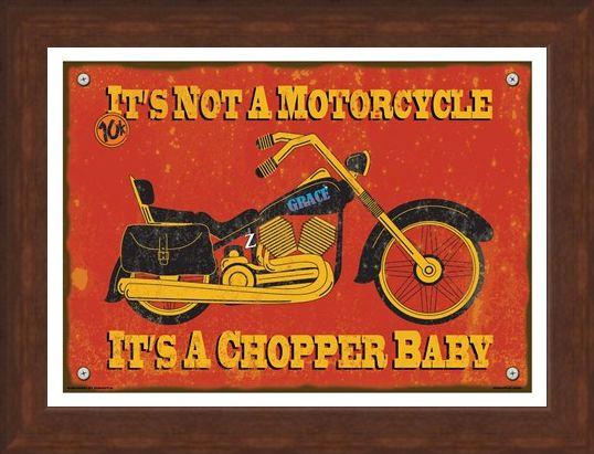 Framed Framed It's A Chopper Baby - It's Not A Motorcycle