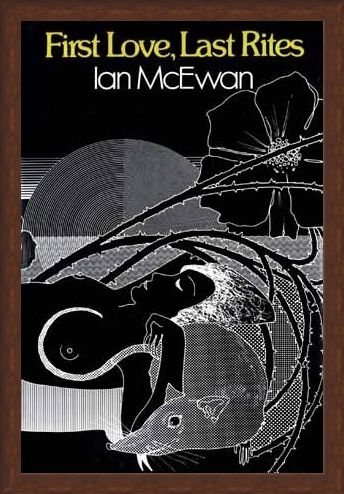 Framed Framed First Love, Last Rites - Ian McEwan
