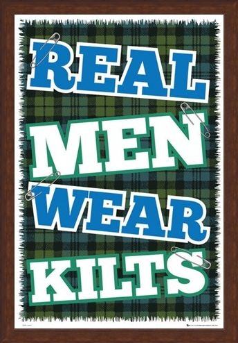Framed Framed Real Men Wear Kilts - The Pride of Scotland