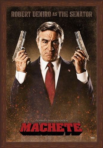 Framed Framed Robert De Niro is The Senator - Machete