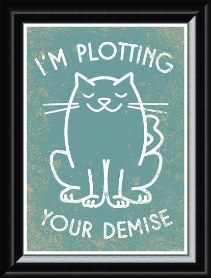 Framed Framed When Pets Plan - I'm Plotting Your Demise!