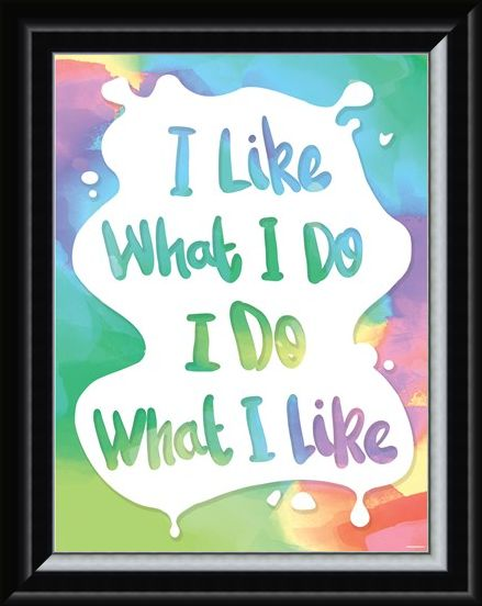 Framed Framed I Like What I Do Mini Poster - Humourus Quote