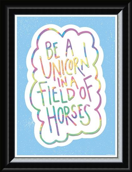 Framed Framed Be A Unicorn In A Field Of Horses - Motivational