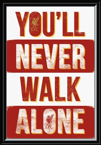 Framed Framed Liverpool You'll Never Walk Alone - Liverpool Football Club