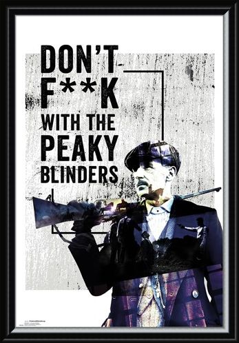 Framed Framed Don't F**k With The Peaky Blinders - Peaky Blinders