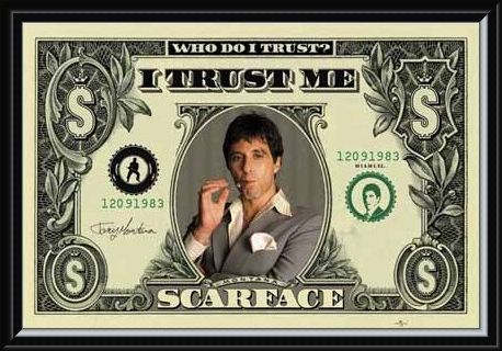 Framed Framed Who Do I Trust? I Trust Me - Al Pacino - Scarface