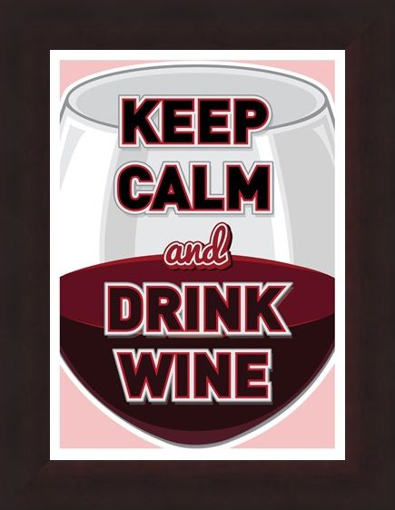 Framed Framed Keep Calm & Drink Wine - Pour A Glass