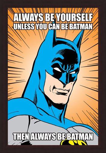 Framed Framed Always Be Yourself - Batman