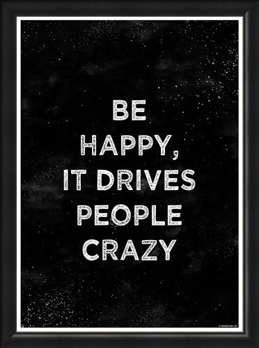 Framed Framed Be Happy - It Drives People Crazy