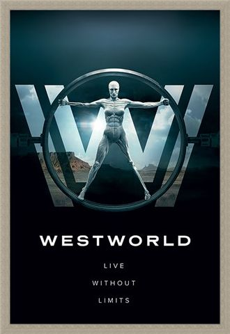 Framed Framed Live Without Limits - Westworld