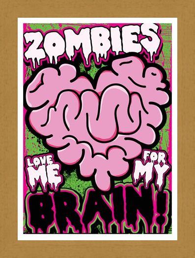 Framed Framed Zombies Love Me For My Brain - An Un-Dead Love