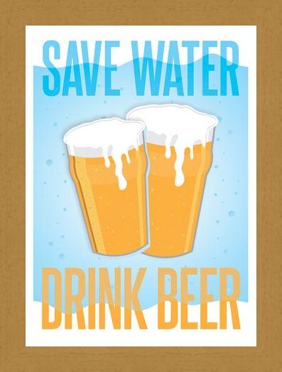 Framed Framed Save Water, Drink Beer - Drinkers Motto