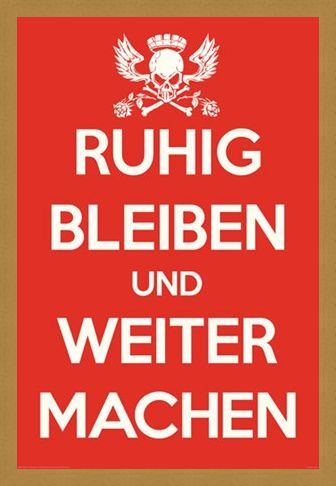 Framed Framed Ruhig Bleiben und Weiter Machen - German Keep Calm & Carry On