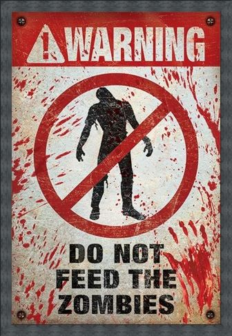 Framed Framed Do Not Feed The Zombies - Warning!