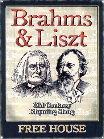 Brahms & Liszt - Old Cockney Rhyming Slang