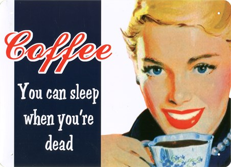 You Can Sleep When You're Dead - Caffeine Kick