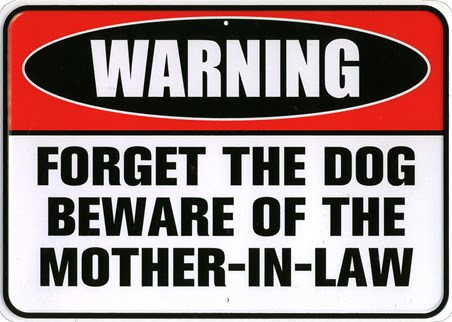 Beware Of The Mother In Law - Warning!